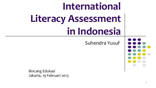 International  Literacy Assessment              in Indonesia                                          Suhend...