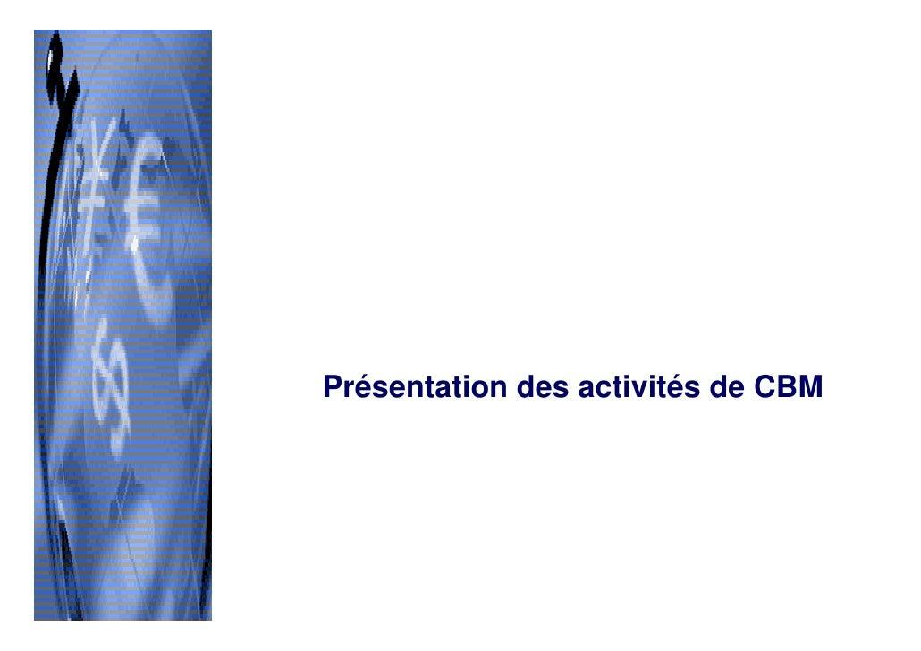 Présentation des activités de CBM