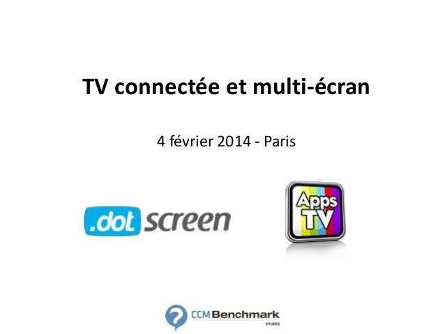 TV connectée et multi-écran 4 février 2014 - Paris
