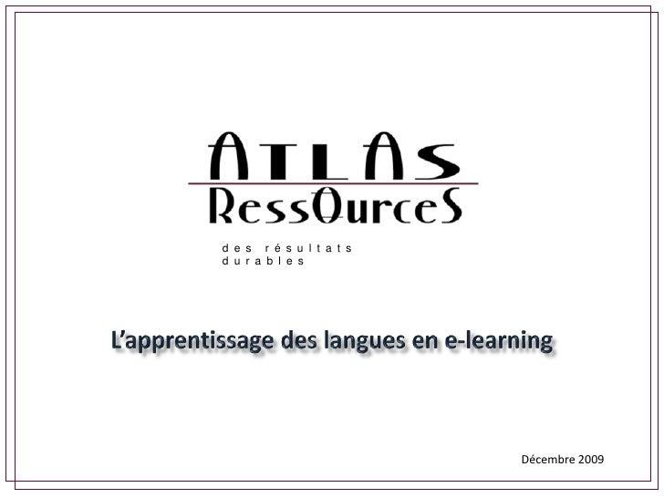 des résultats durables<br />L'apprentissage des langues en e-learning<br />Décembre 2009<br />