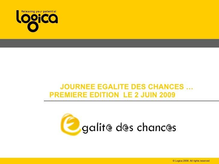JOURNEE EGALITE DES CHANCES … PREMIERE EDITION  LE 2 JUIN 2009