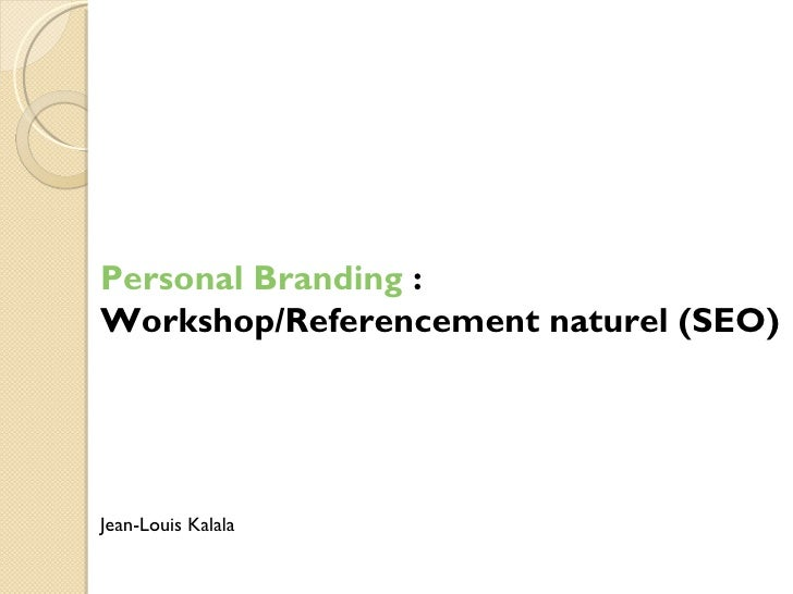 Personal Branding :Workshop/Referencement naturel (SEO)Jean-Louis Kalala