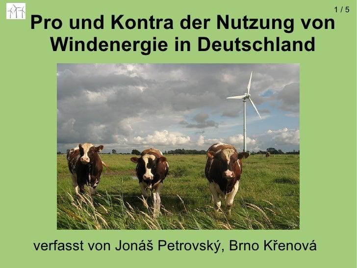 Pro und Kontra der Nutzung von Windenergie in Deutschland verfasst von Jonáš Petrovský, Brno Křenová