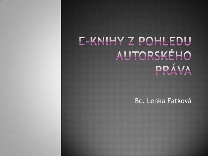 Bc. Lenka Fatková