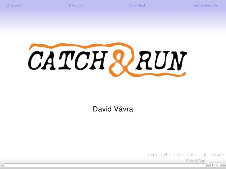 Catch & Run velký test