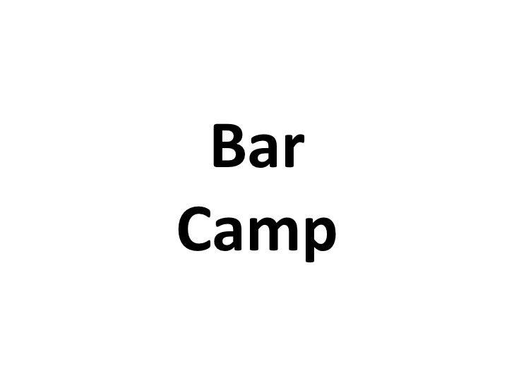 Bar Camp