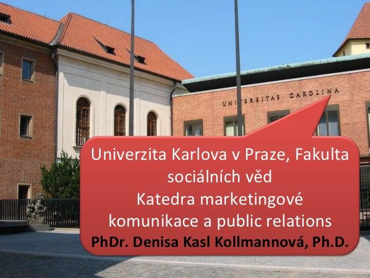 Den otevřených dveří 4.2.2011 Informace k přijímacímu řízení do bakalářského studijního programu oboru marketingová komuni...