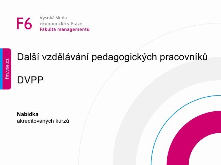Další vzdělávání pedagogických pracovníků  DVPP   Nabídka akreditovaných kurzů