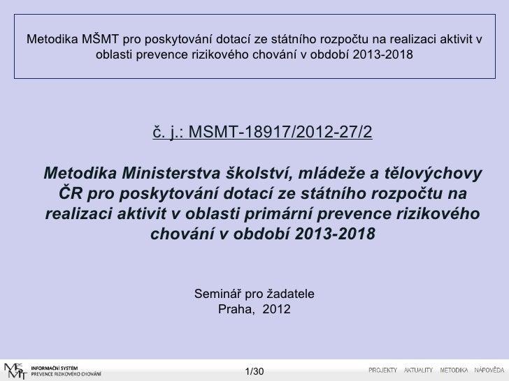 Metodika MŠMT pro poskytování dotací ze státního rozpočtu na realizaci aktivit v          oblasti prevence rizikového chov...