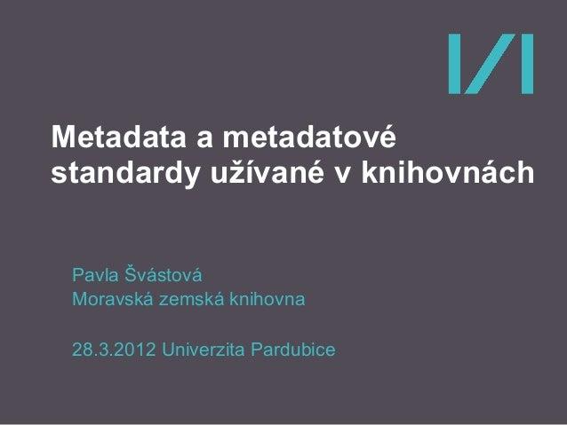 Metadata a metadatové standardy užívané v knihovnách