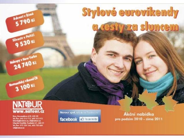 Eurovíkendy, exotika NATOUR 2010/11