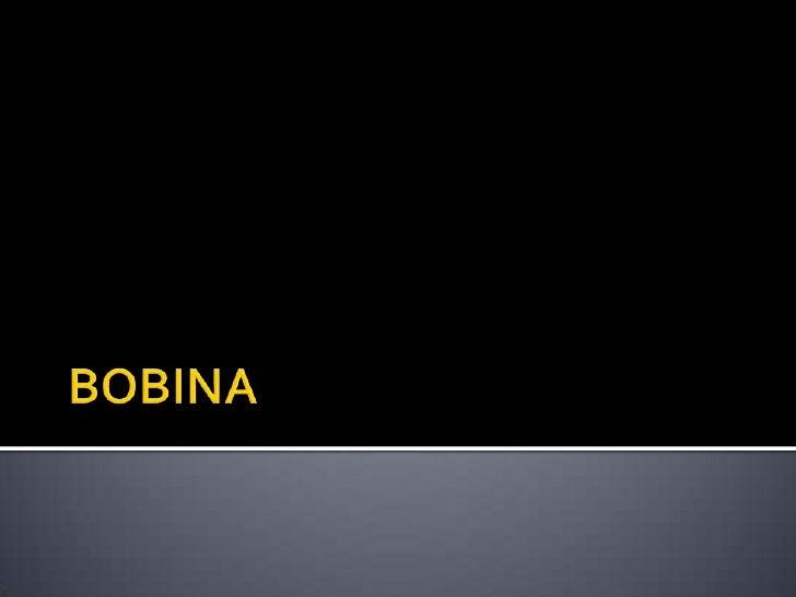BOBINA<br />