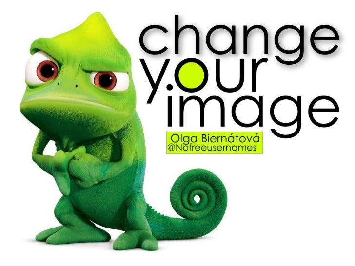 Change your image