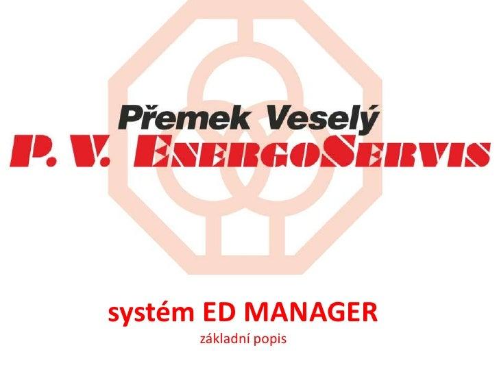 systém ED MANAGER     základní popis