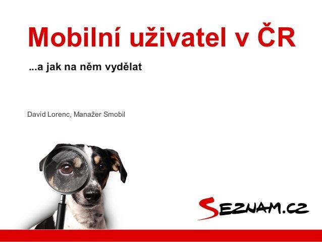 David Lorenc, Manažer Smobil...a jak na něm vydělatMobilní uživatel v ČR
