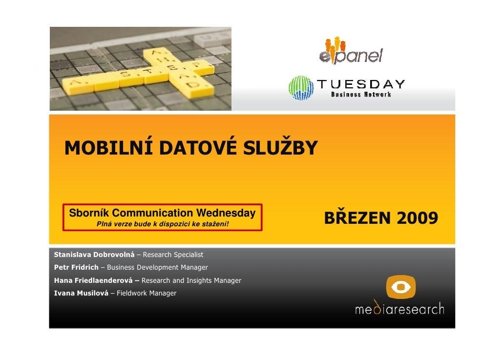 MOBILNÍ DATOVÉ SLUŽBY       Sborník Communication Wednesday                                                        BŘEZEN ...
