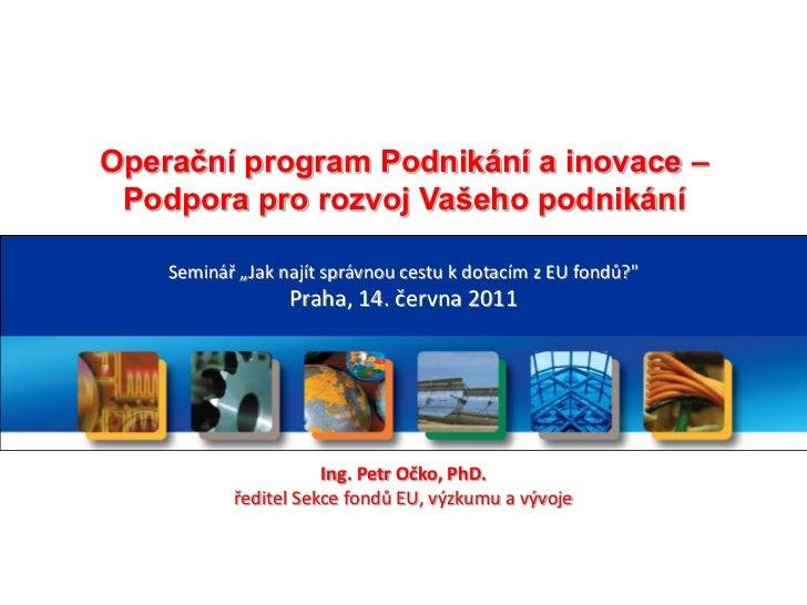 MPO - Program Podnikání a inovace  - Petr Óčko