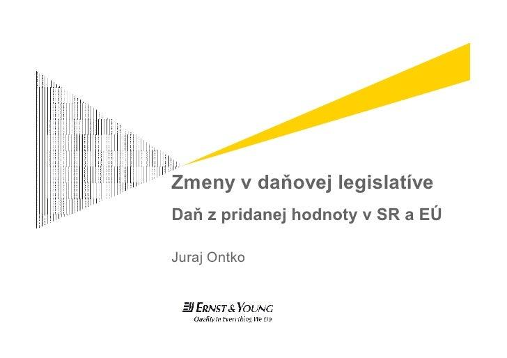 Zmeny v daňovej legislatíveDaň z pridanej hodnoty v SR a EÚJuraj Ontko