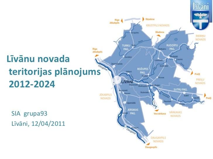 Līvānu novada teritorijas plānojums 2012-2024 SIA grupa93 Līvāni, 12/04/2011