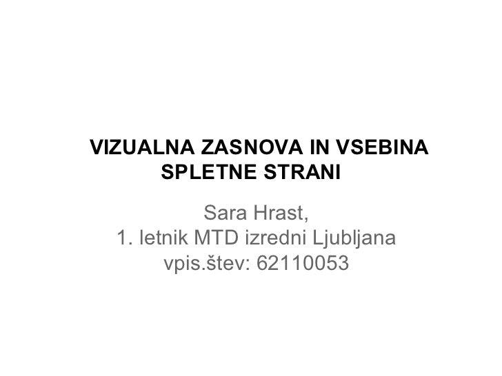 VIZUALNA ZASNOVA IN VSEBINA SPLETNE STRANI Sara Hrast, 1. letnik MTD izredni Ljubljana vpis.štev: 62110053