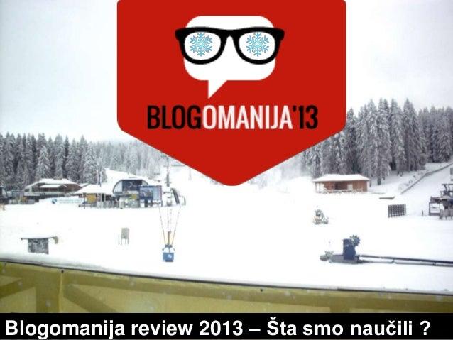 Blogomanija review 2013 – Šta smo naučili ?