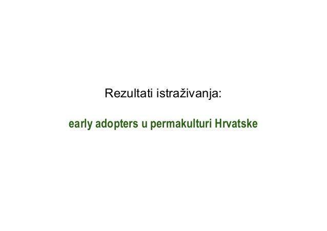 Rezultati istraživanja:early adopters u permakulturi Hrvatske