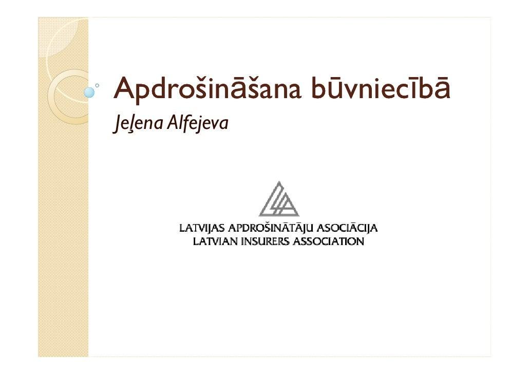 ApdrošināApdrošināšana būvniecībā              būvniecīJeļena Alfejeva