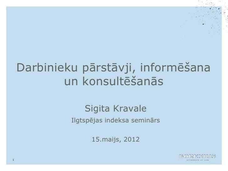 Darbinieku pārstāvji, informēšana            un konsultēšanās                 Sigita Kravale             Ilgtspējas indeks...