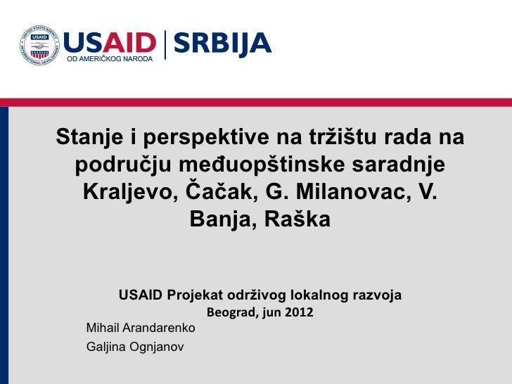 Stanje i perspektive na tržištu rada na  području međuopštinske saradnje   Kraljevo, Čačak, G. Milanovac, V.             B...