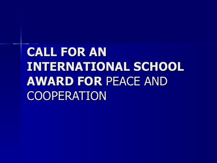 CALL FOR AN INTERNATIONAL SCHOOL AWARD FOR  PEACE AND COOPERATION