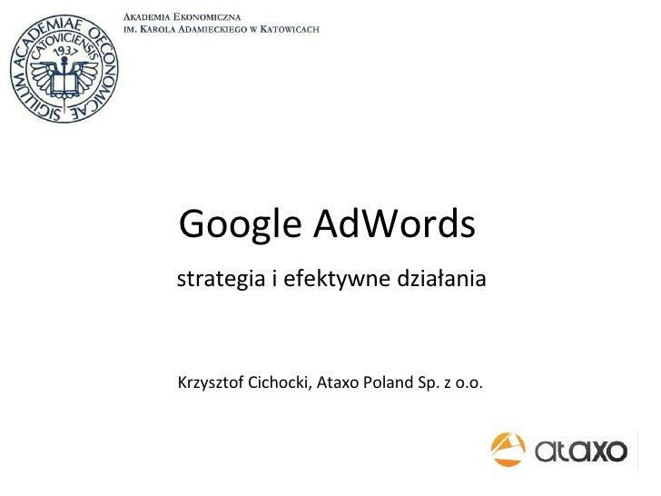 Google AdWords   strategia i efektywne działania Krzysztof Cichocki, Ataxo Poland Sp. z o.o.