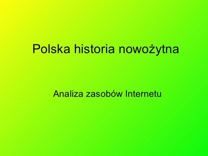 Polska historia nowożytna Analiza zasobów Internetu
