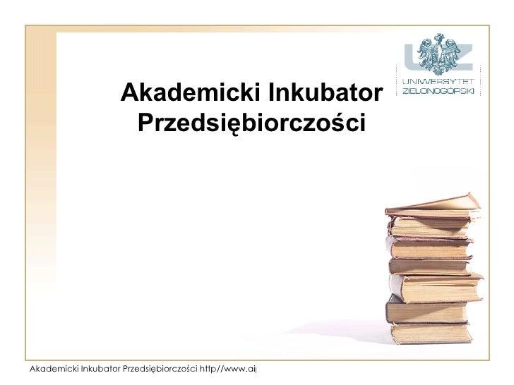 Prezentacja Akademickiego Inkubatora Przedsiębiorczości