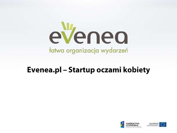 Evenea.pl – Startup oczami kobiety<br />