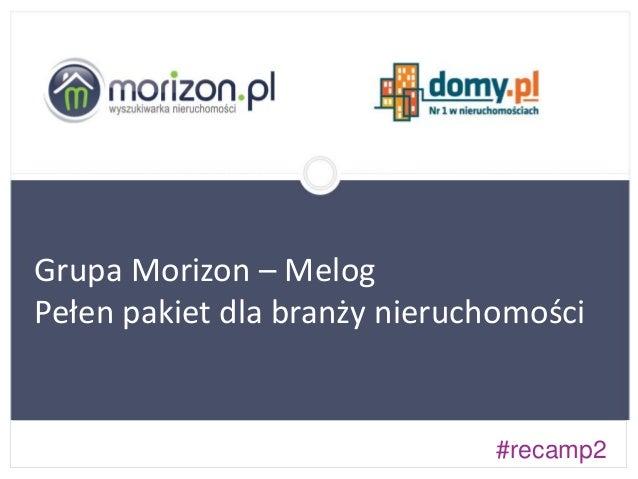 #recamp2 Grupa Morizon – Melog Pełen pakiet dla branży nieruchomości