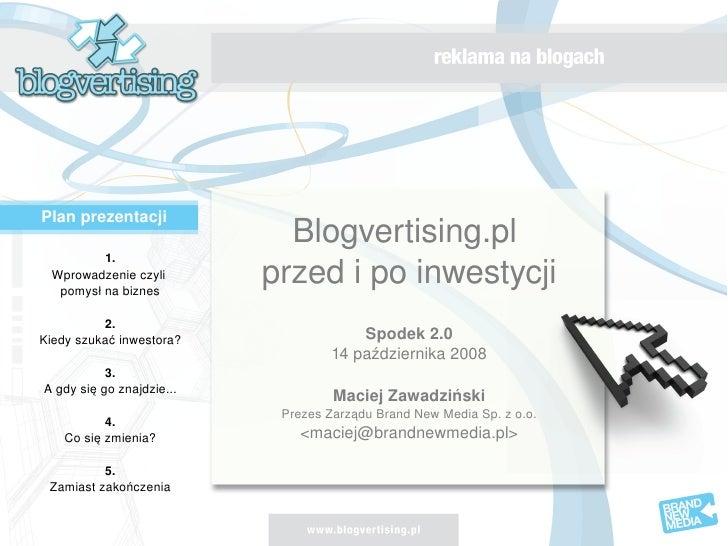 Planprezentacji                                  Blogvertising.pl              1.      Wprowadzenieczyli       pomysł...