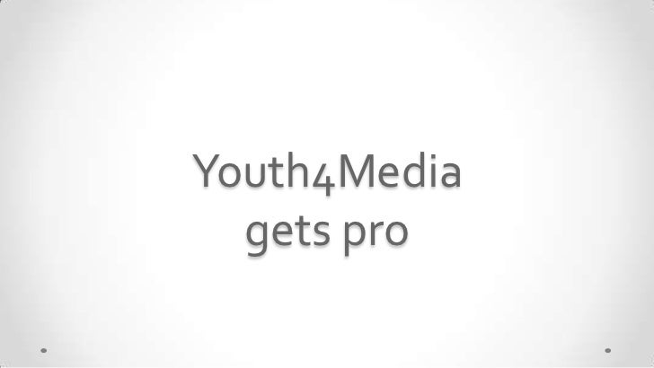 Youth4Media  gets pro