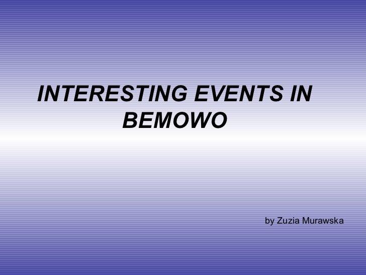 INTERESTING EVENTS IN BEMOWO by Zuzia Murawska
