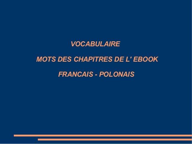 VOCABULAIRE MOTS DES CHAPITRES DE L' EBOOK FRANCAIS - POLONAIS