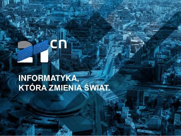 Prezentacja firmy 21CN. Wybrane projekty.