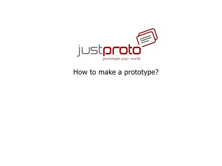 How to make a prototype?