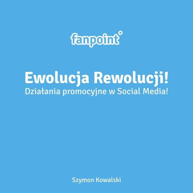 PROMOCJA W SOCIAL MEDIA! EWOLUCJA REWOLUCJI!