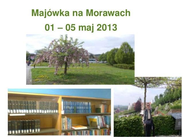 Majówka na Morawach 01 – 05 maj 2013