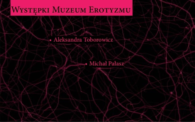 Muzeum Erotyzmu na #1 Pecha Kucha Kraków