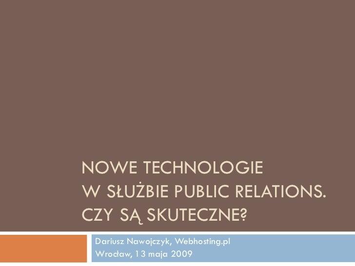 Dariusz Nawojczyk | Nowe technologie w służbie PR. Czy są skuteczne?