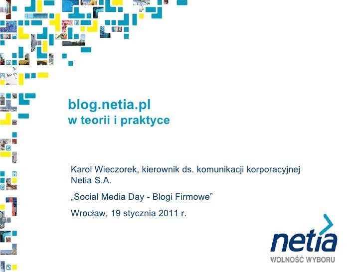 """blog.netia.pl  w teorii i praktyce Karol Wieczorek, kierownik ds. komunikacji korporacyjnej Netia S.A. """" Social Media Day ..."""