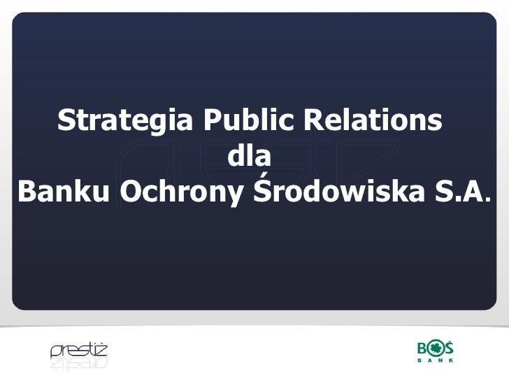 Strategia Public Relations  dla  Banku Ochrony Środowiska S.A .
