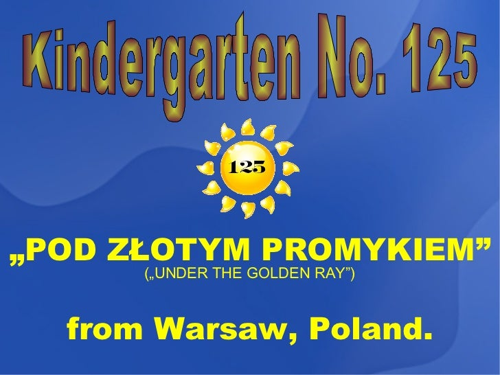 """""""POD ZŁOTYM PROMYKIEM""""      (""""UNDER THE GOLDEN RAY"""")  from Warsaw, Poland."""