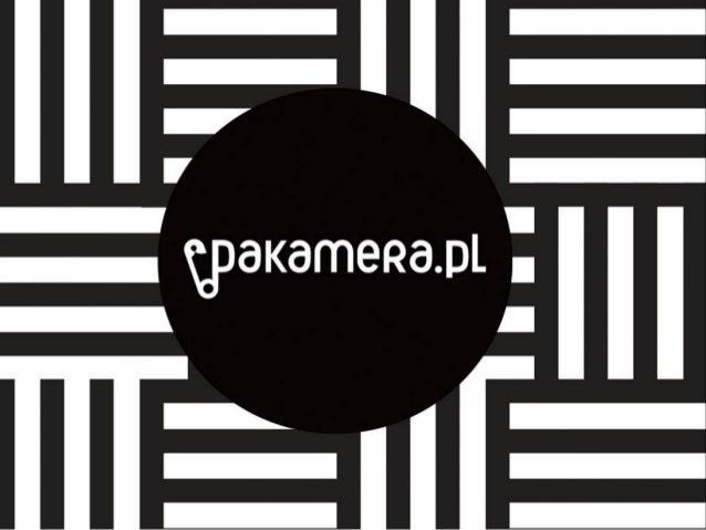 ShopCamp Łódź/ Julita i Maciej Wojczakowscy (Pakamera.pl) - Love brand pakamera, czyli ogólnie i szczególnie o największej platformie zrzeszającej niezależnych projektanów
