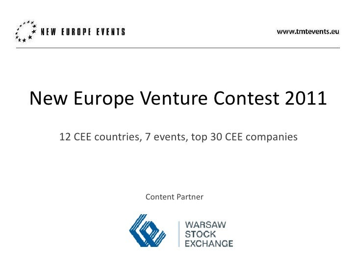 New Europe VentureContest 2011<br />12 CEE countries, 7 events, top 30 CEE companies<br />ContentPartner<br />